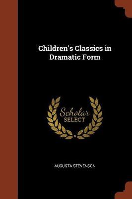 Children's Classics in Dramatic Form (Paperback)