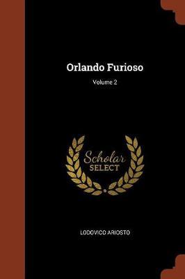 Orlando Furioso; Volume 2 (Paperback)