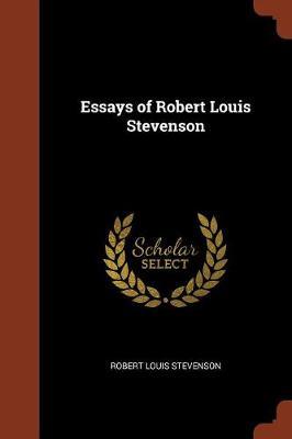 Essays of Robert Louis Stevenson (Paperback)
