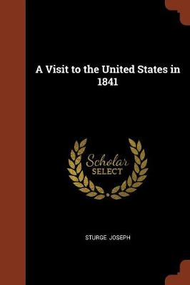 A Visit to the United States in 1841 (Paperback)