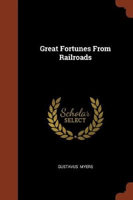 Great Fortunes from Railroads (Paperback)