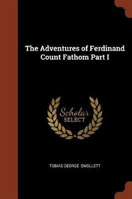 The Adventures of Ferdinand Count Fathom Part I (Paperback)