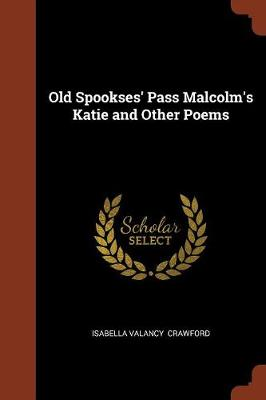 Old Spookses' Pass Malcolm's Katie and Other Poems (Paperback)