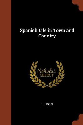 Spanish Life in Town and Country (Paperback)