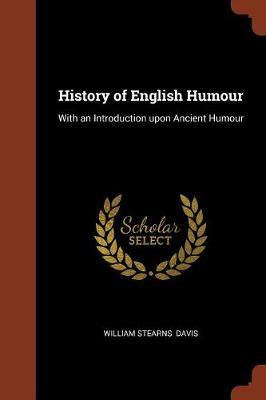 History of English Humour: With an Introduction Upon Ancient Humour (Paperback)