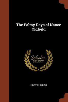 The Palmy Days of Nance Oldfield (Paperback)
