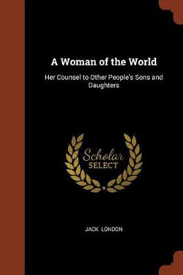 A Woman of the World: Her Counsel to Other People's Sons and Daughters (Paperback)