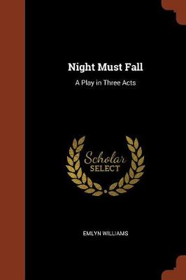 Night Must Fall: A Play in Three Acts (Paperback)