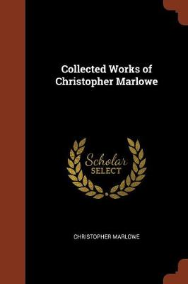 Collected Works of Christopher Marlowe (Paperback)