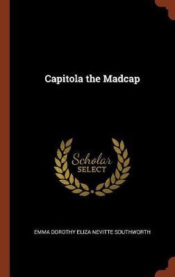 Capitola the Madcap (Hardback)