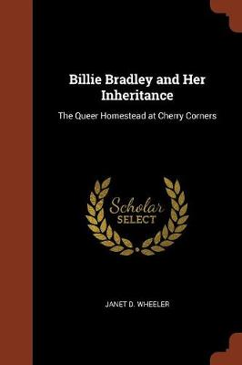 Billie Bradley and Her Inheritance: The Queer Homestead at Cherry Corners (Paperback)