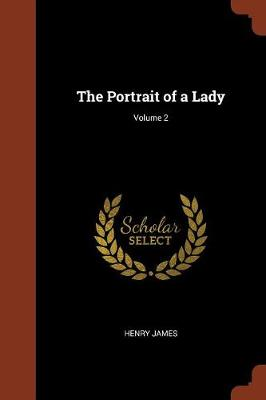 The Portrait of a Lady; Volume 2 (Paperback)