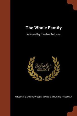The Whole Family: A Novel by Twelve Authors (Paperback)