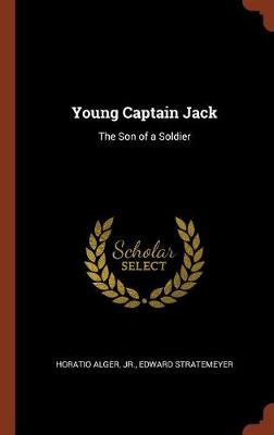 Young Captain Jack: The Son of a Soldier (Hardback)
