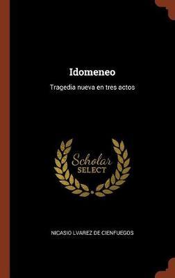 Idomeneo: Tragedia Nueva En Tres Actos (Hardback)