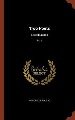 Two Poets: Lost Illusions; PT. 1 (Hardback)