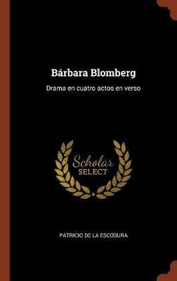 Barbara Blomberg: Drama En Cuatro Actos En Verso (Hardback)