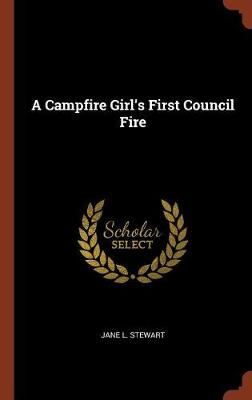 A Campfire Girl's First Council Fire (Hardback)