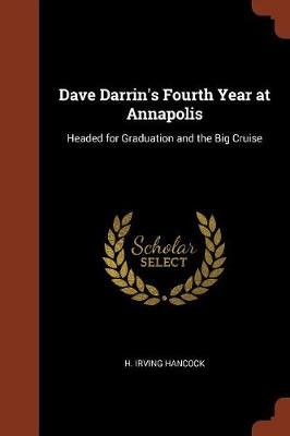 Dave Darrin's Fourth Year at Annapolis: Headed for Graduation and the Big Cruise (Paperback)