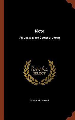 Noto: An Unexplained Corner of Japan (Hardback)