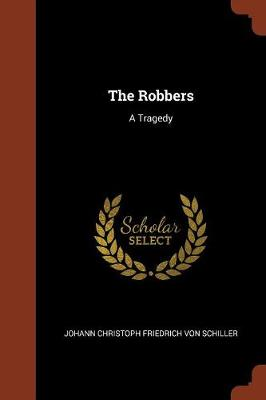 The Robbers: A Tragedy (Paperback)