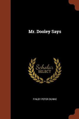 Mr. Dooley Says (Paperback)