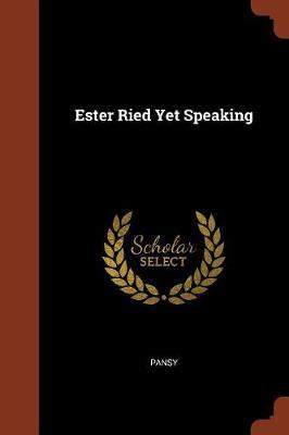 Ester Ried Yet Speaking (Paperback)