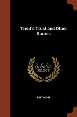 Trent's Trust and Other Stories (Paperback)