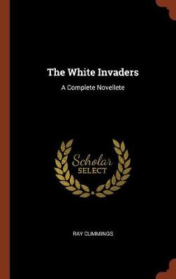 The White Invaders: A Complete Novellete (Hardback)