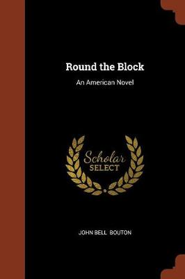 Round the Block: An American Novel (Paperback)