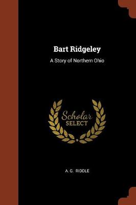 Bart Ridgeley: A Story of Northern Ohio (Paperback)