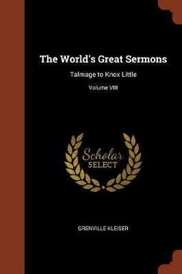 The World's Great Sermons: Talmage to Knox Little; Volume VIII (Paperback)