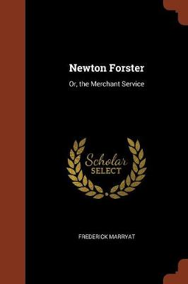 Newton Forster: Or, the Merchant Service (Paperback)