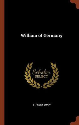 William of Germany (Hardback)