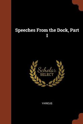 Speeches from the Dock, Part I (Paperback)