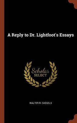 A Reply to Dr. Lightfoot's Essays (Hardback)