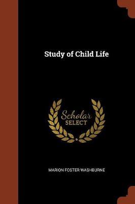 Study of Child Life (Paperback)