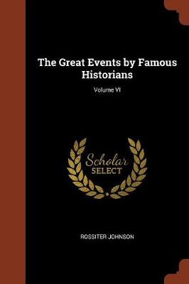 The Great Events by Famous Historians; Volume VI (Paperback)