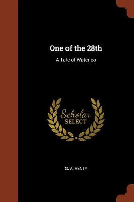 One of the 28th: A Tale of Waterloo (Paperback)