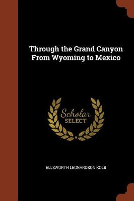 Through the Grand Canyon from Wyoming to Mexico (Paperback)