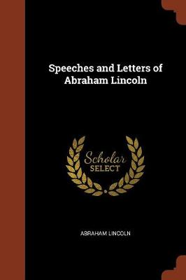 Speeches and Letters of Abraham Lincoln (Paperback)