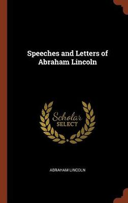 Speeches and Letters of Abraham Lincoln (Hardback)