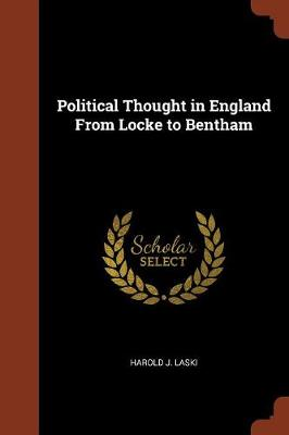 Political Thought in England from Locke to Bentham (Paperback)