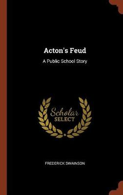 Acton's Feud: A Public School Story (Hardback)