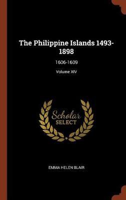 The Philippine Islands 1493-1898: 1606-1609; Volume XIV (Hardback)