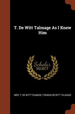 T. de Witt Talmage as I Knew Him (Paperback)