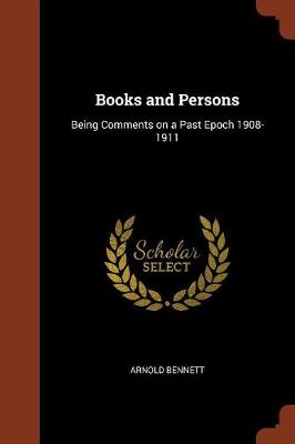 Books and Persons: Being Comments on a Past Epoch 1908-1911 (Paperback)
