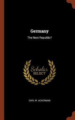 Germany: The Next Republic? (Hardback)
