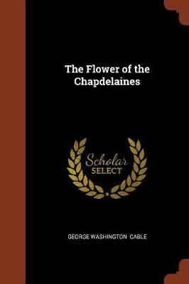 The Flower of the Chapdelaines (Paperback)