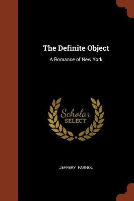 The Definite Object: A Romance of New York (Paperback)